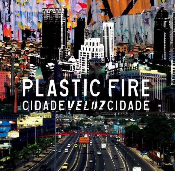 capa plastic fire - cidadevelozcidade